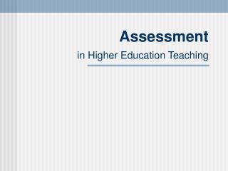 Assessment  in Higher Education Teaching