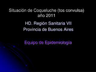 Situación de Coqueluche (tos convulsa)  año 2011