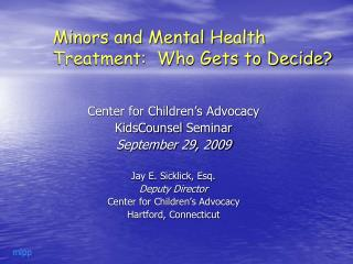 minors and mental health treatment:  who gets to decide