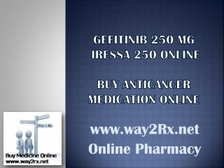 Gefitinib 250mg   Iressa 250 Online