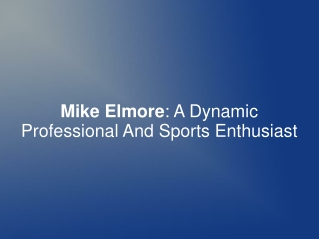 Mike Elmore : A Dynamic Professional And Sports Enthusiast