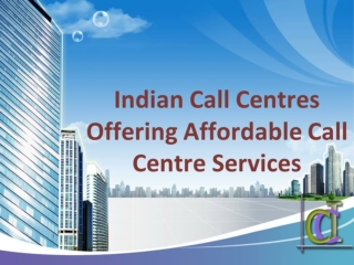 Indian Call Centres Offering Beat  Call Center Services