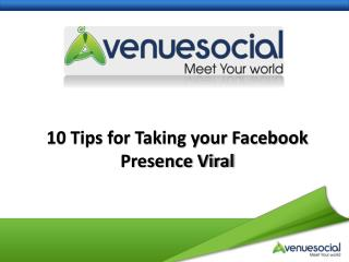 10 tips for taking your facebook presence viral