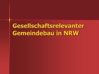 Gesellschaftsrelevanter Gemeindebau in NRW