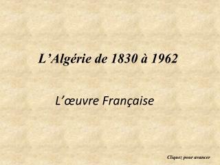 L'Algérie de 1830 à 1962