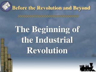 Before the Revolution and Beyond
