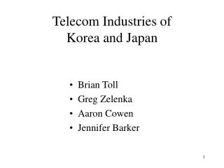 Telecom Industries of Korea and Japan