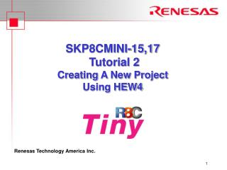 SKP8CMINI-15,17  Tutorial 2 Creating A New Project  Using HEW4