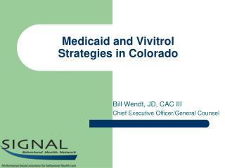 Medicaid and Vivitrol  Strategies in Colorado