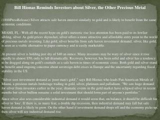 bill hionas reminds investors about silver, the other precio