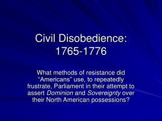 Civil Disobedience:  1765-1776