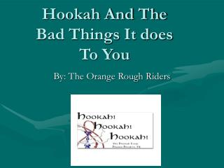 Hookah And The Bad Things It does To You