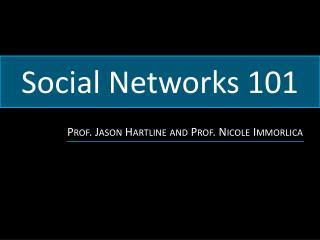 Social Networks 101