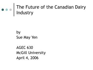 The Future of the Canadian Dairy Industry