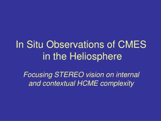 In Situ Observations of CMES