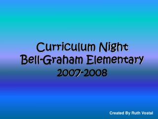 Curriculum Night Bell-Graham Elementary 2007-2008