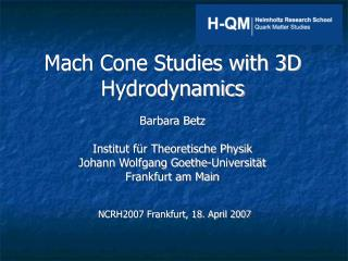 Mach Cone Studies with 3D Hydrodynamics