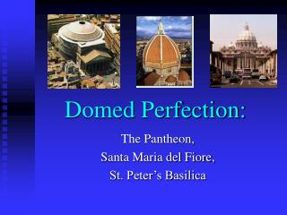 Domed Perfection: