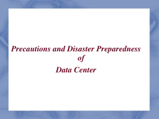 Precaution and preparedness of Datacenter