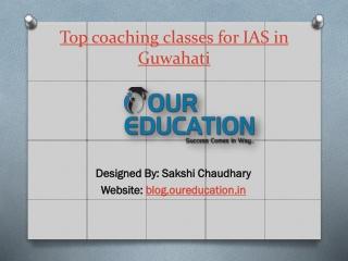 Top Coaching Classes for IAS in Guwahati