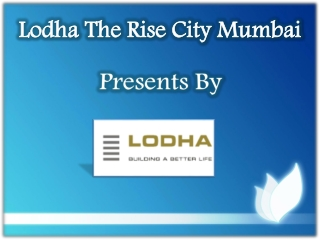 Lodha The Rise City Mumbai