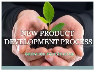 NEW PRODUCT DEVELOPMENT PROCESS