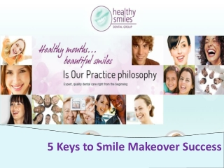 5 Keys to Smile Makeover Success