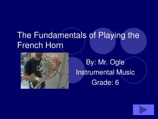 The Fundamentals of Playing the French Horn
