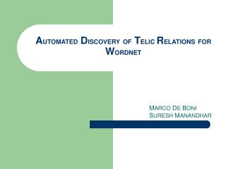 AUTOMATED DISCOVERY OF TELIC RELATIONS FOR WORDNET