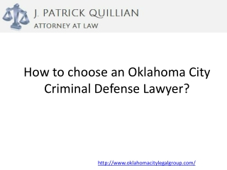 How to choose an Oklahoma City Criminal Defense Lawyer