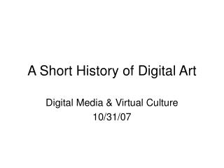 A Short History of Digital Art