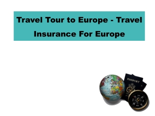 Travel Tour to Europe - Travel Insurance For Europe