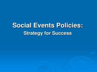 Social Events Policies: