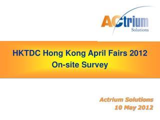 HKTDC Hong Kong April Fairs 2012 On-site Survey