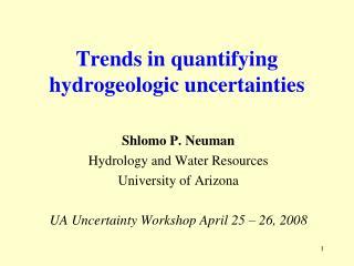 Trends in quantifying hydrogeologic uncertainties