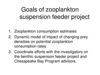 Goals of zooplankton suspension feeder project