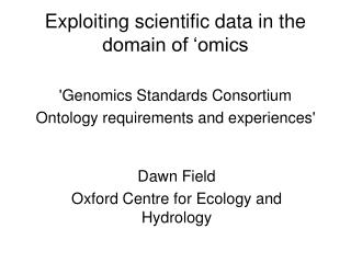 Exploiting scientific data in the domain of �omics