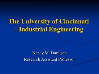 The University of Cincinnati   Industrial Engineering