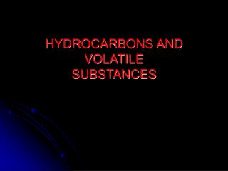 HYDROCARBONS AND VOLATILE SUBSTANCES