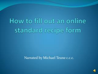 How to fill out an online standard recipe form