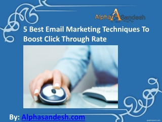 Best Email Marketing Techniques To Boost Click Through Rate