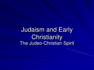 Judaism and Early Christianity