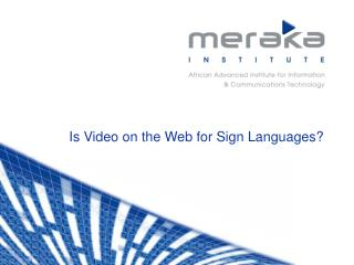 Is Video on the Web for Sign Languages?