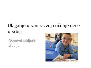 Ulaganje u rani razvoj i učenje dece  u Srbiji