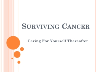 Surviving Cancer and Fighting against it
