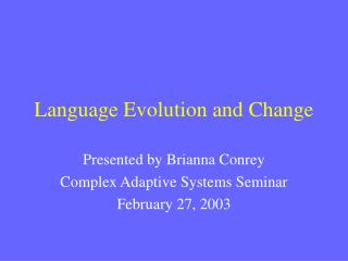 Language Evolution and Change