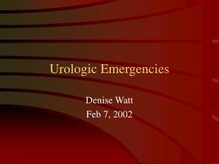 Urologic Emergencies