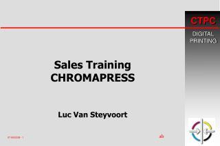 Sales Training CHROMAPRESS   Luc Van Steyvoort