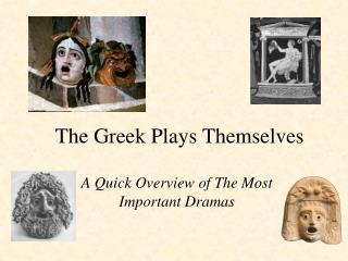 the greek plays themselvesthe greek plays themselves