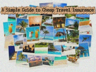 A Simple Guide to Cheap Travel Insurance